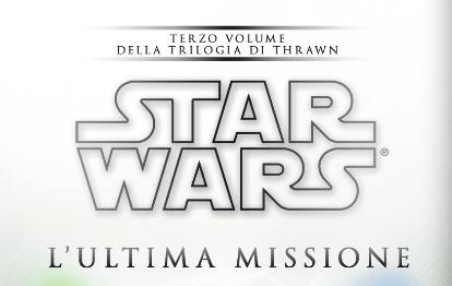 "Recensione di ""STAR WARS – L'ULTIMA MISSIONE"" DI TIMOTHYZAHN"