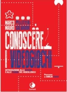 CONOSCERE I VIDEOGIOCHI DI MARCO PELLITTERI E MAUROSALVADOR