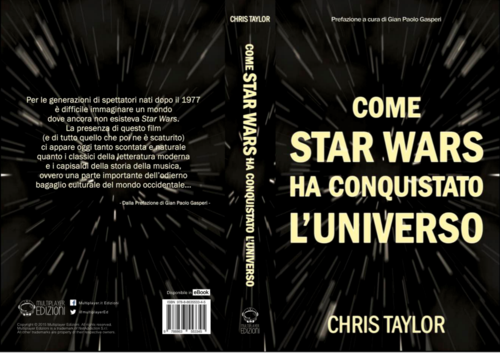 COME STAR WARS HA CONQUISTATO L'UNIVERSO DI CHRIS TAYLOR